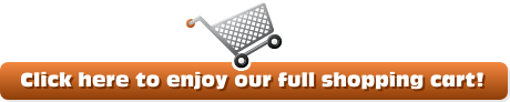 Click here to enjoy our full shopping cart!